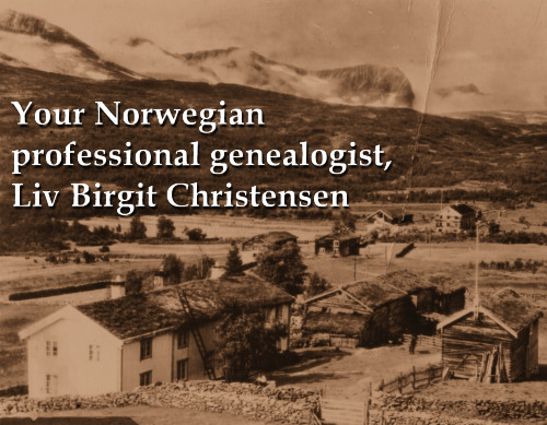 Contact Liv Birgit Christensen for help on Norway Family History Research.